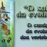 """Exposição Especial """"O salto da evolução"""" – O caminho da evolução dos vertebrados"""